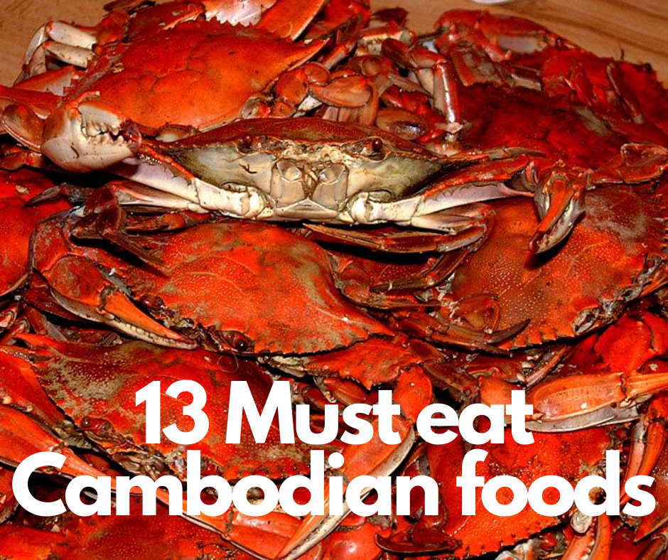 13 must eat Cambodian foods