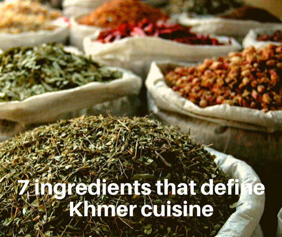 7 Ingredients that define Khmer cuisine