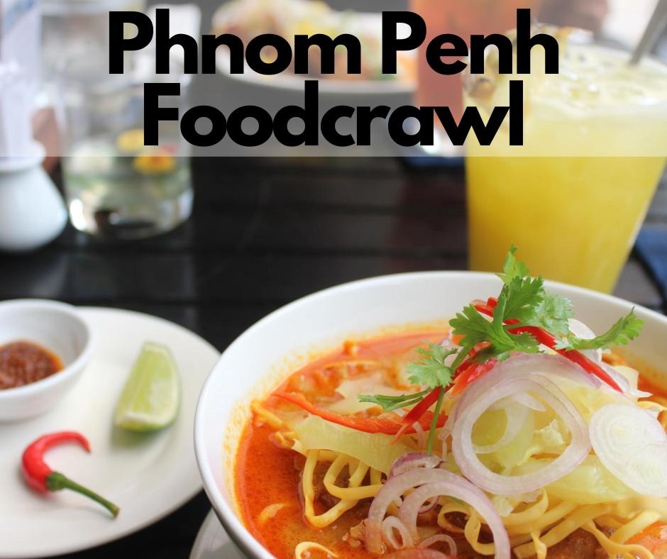 Phnom Penh Foodcrawl
