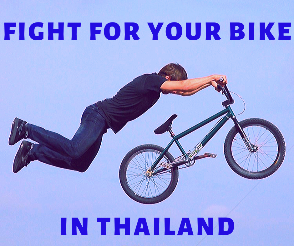 Fight for your bike in Thailand
